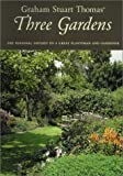 Graham Stuart Thomas' Three Gardens