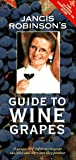 Jancis Robinson's Guide to Wine Grapes, Jancis Robinson, 0198600984