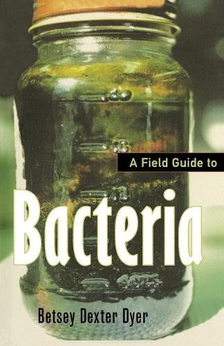 Dexter Part Genuine - A Field Guide to Bacteria (Comstock Book)
