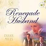 Renegade Husband | DiAnn Mills