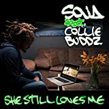 She Still Loves Me (feat. Collie Buddz)