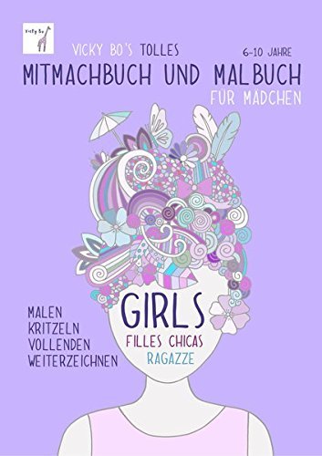 Mitmachbuch und Malbuch – Mädchen. 6-10 Jahre Taschenbuch – 1. September 2016 Vicky Bos Malbücher Bücher von Vicky Bo Vicky Bo Verlag GmbH 3944956222
