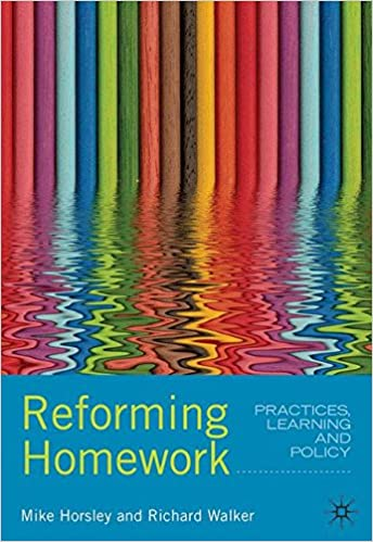 richard walker and mike horsleys new book reforming homework