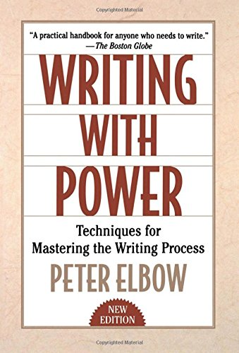 Writing With Power: Techniques for Mastering the Writing Process [Peter Elbow] (Tapa Blanda)