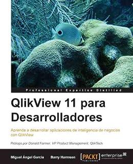 QlikView 11 para Desarrolladores (Spanish Edition) by [García, Miguel Ángel, Harmsen, Barry]