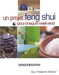 Un projet feng shui pour chaque week-end par Simon Brown