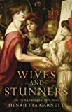 Wives and Stunners, Henrietta Garnett, 0230709400