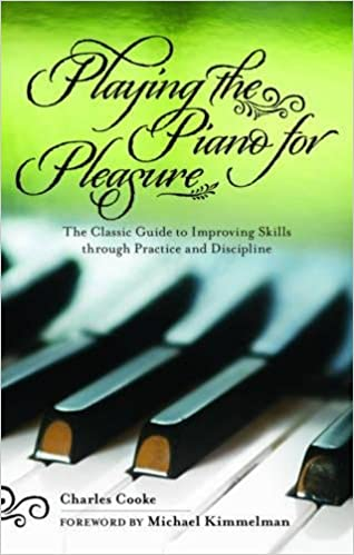 Playing The Piano For Pleasure The Classic Guide To Improving