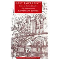 Past Imperfect: Essays on History, Libraries, and the Humanities (Crime and Justice: A Review of Research)