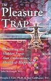 The Pleasure Trap, Douglas J. Lisle and Alan Goldhamer, 1570671508