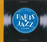 By Luke Miner - Paris Jazz, A Guide: From the Jazz Age to the Present (2004-10-15) [Hardcover]