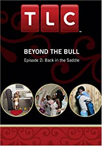 Beyond the Bull - Episode 2: Back in the Saddle