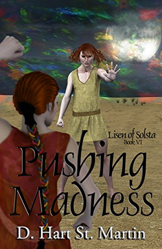 Pushing Madness (Lisen of Solsta Book 6) by [St. Martin, D. Hart]