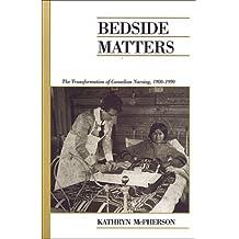 Bedside Matters: The Transformation of Canadian Nursing, 1900-1990