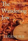 The Wandering Jew: A Novel