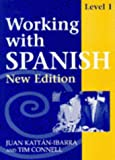 Working with Spanish, Juan Kattán-Ibarra and Tim Connell, 0748720154