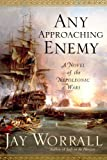 Any Approaching Enemy, Jay Worrall, 140006306X