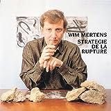 Strategie de la Rupture by Wim Mertens