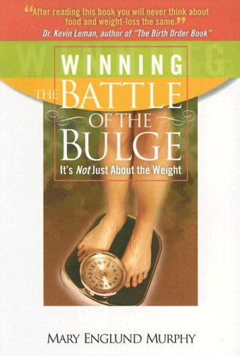 Winning the Battle of the Bulge: It's Not Just about the Weight ebook