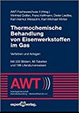 Thermochemische Behandlung von Eisenwerkstoffen im Gas: Verfahren und Anlagen (Reihe Technik)
