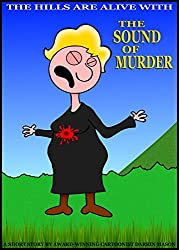 The Hills are Alive with the Sound of Murder (adult humor, erotica) (English Edition)