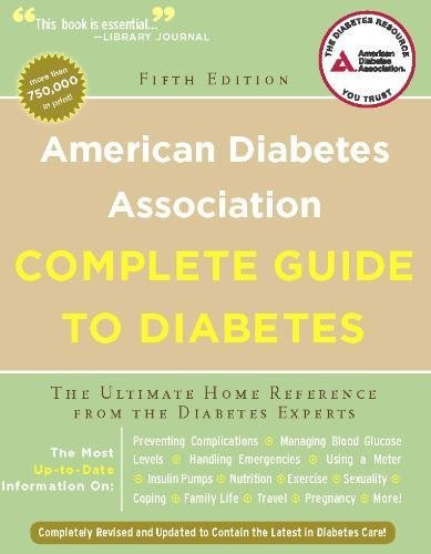 American Diabetes Association Complete Guide to Diabetes: The Ultimate Home Reference from the Diabetes Experts (Best Cure For Diabetes Type 2)