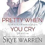 Pretty When You Cry | Skye Warren