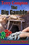 The Big Gamble, Terry Compton, 1479321443