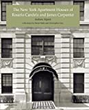 img - for The New York Apartment Houses of Rosario Candela and James Carpenter book / textbook / text book