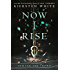 Now I Rise (And I Darken)