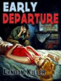 Early Departure: a novella (Another Isabella Early Thrill-ride)