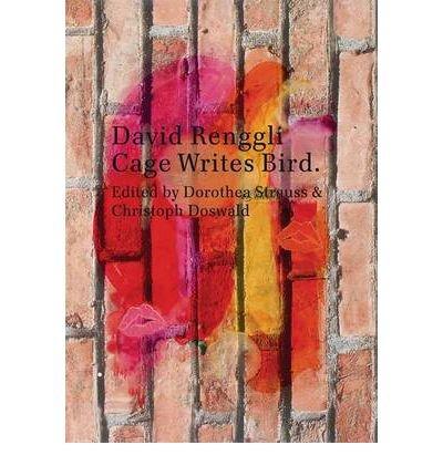 David Renggli: Cage Writes Bird (Paperback)(English / German) - Common PDF