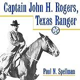 Captain John H. Rogers, Texas Ranger: Frances B. Vick Series