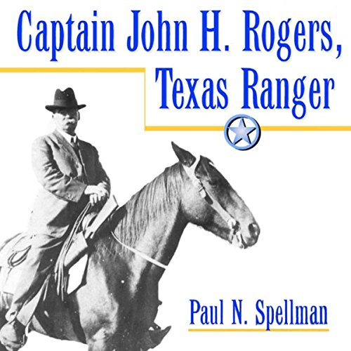 Captain John H. Rogers, Texas Ranger: Frances B. Vick Series