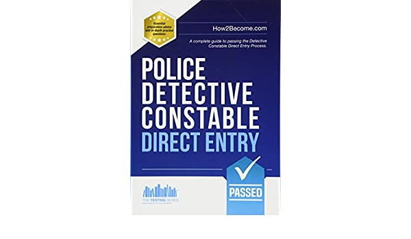 Police Detective Constable Direct Entry: A complete guide to