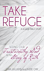Take Refuge: Seeing our Trustworthy God in the Story of Ruth (Quench Bible Study)