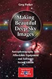 img - for Making Beautiful Deep-Sky Images: Astrophotography with Affordable Equipment and Software (The Patrick Moore Practical Astronomy Series) book / textbook / text book