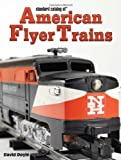 Standard Catalog of American Flyer Trains, David Doyle, 0896895157