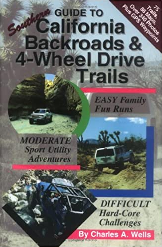 Guide to Southern California Backroads & 4-Wheel Drive Trails ... on