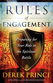 Rules of Engagement: Preparing for Your Role in the Spiritual Battle by [Prince, Derek]