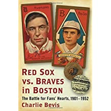Red Sox vs. Braves in Boston: The Battle for Fans' Hearts, 1901-1952