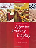 The Complete Guide to Effective Jewelry Display