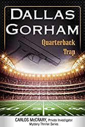 Quarterback Trap (A Carlos McCrary, Private Investigator, Mystery Thriller Series Book 3)