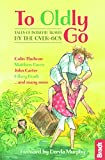 img - for To Oldly Go: Tales of Adventurous Travel by the Over-60s (Bradt Travel Guides (Travel Literature)) book / textbook / text book