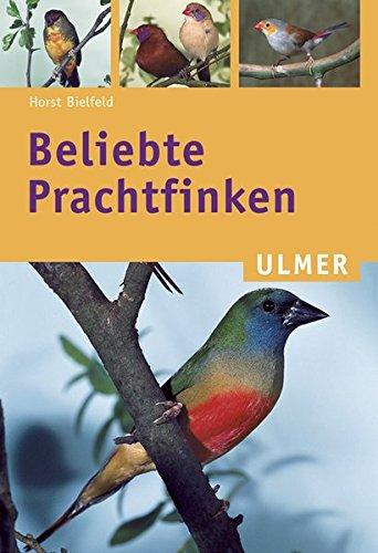 Beliebte Prachtfinken (Ulmer Taschenbücher)