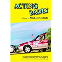 Acting Badly by Michael Scofield (2006-06-15)