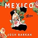 Mexico: Stories Audiobook by Josh Barkan Narrated by Robert Fass