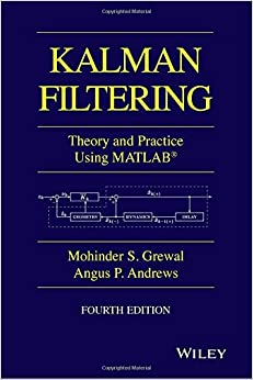 Kalman Filtering: Theory and Practice with MATLAB (Wiley - IEEE ...