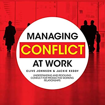 Managing Conflict At Work Understanding And Resolving border=