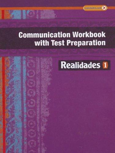 REALIDADES 2014 COMMUNICATION WORKBOOK WITH TEST PREPARATION LEVEL 1